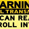 Warning I May Roll Into You Bumper Sticker