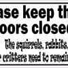 Please Keep These Doors Closed Critters Sticker