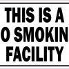 This Is a No Smoking Facility Sticker