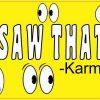 I Saw That Karma Sticker