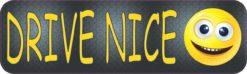Drive Nice Bumper Sticker
