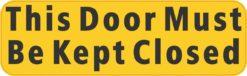 This Door Must Be Kept Closed Sticker