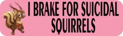 Pink I Brake for Suicidal Squirrels Magnet