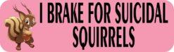 Pink I Brake for Suicidal Squirrels Sticker