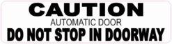 Automatic Door Do Not Stop in Doorway Magnet