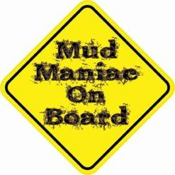 Mud Maniac On Board Sticker
