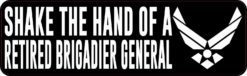 Shake the Hand of a Retired Brigadier General Magnet