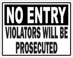 No Entry Violators Will Be Prosecuted Sticker