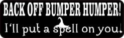 Bumper Humper I'll Put a Spell on You Magnet