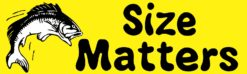 Fish Size Matters Bumper Sticker