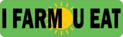 I Farm U Eat Bumper Sticker
