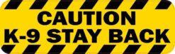 Caution K-9 Stay Back Sticker