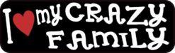 I Love My Crazy Family Magnet