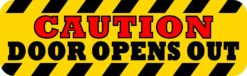 Caution Door Opens Out Magnet
