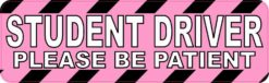 Pink Please Be Patient Student Driver Bumper Sticker