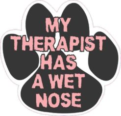 My Therapist Has a Wet Nose Sticker