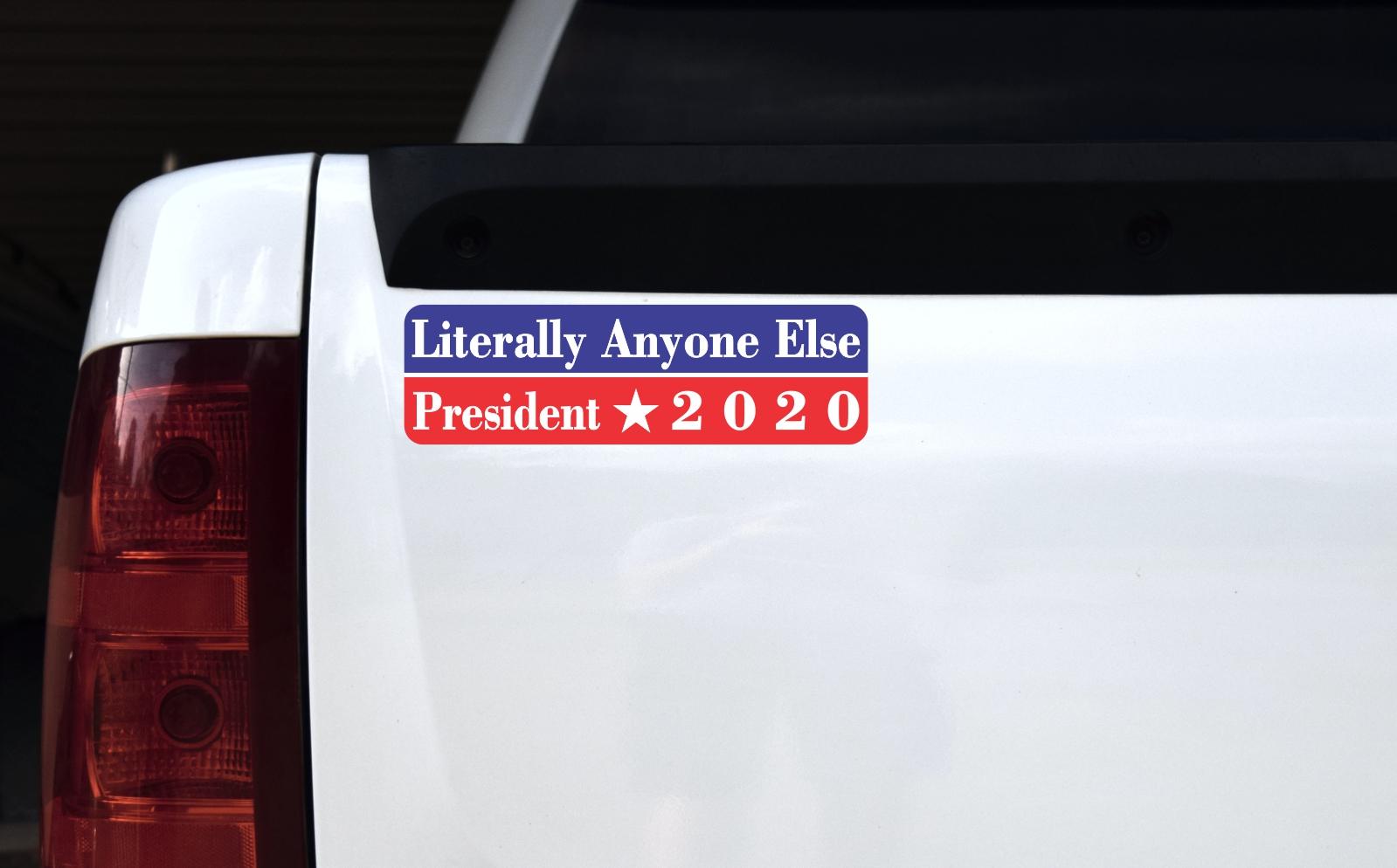 MAGNET literally anyone else 2020 Magnetic Vinyl Car Bumper Sticker 5
