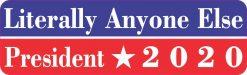 Literally Anyone Else President 2020 Bumper Sticker