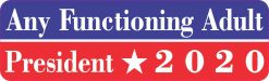 Any Functioning Adult President 2020 Magnet