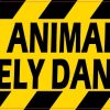 Animals Are Extremely Dangerous Sticker