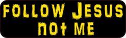 Caps Follow Jesus Not Me Bumper Sticker