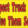 Give Them Room Truck Drivers Bumper Sticker