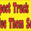 Give Them Room Truck Drivers Bumper Sticker