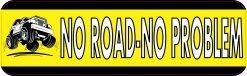 No Road No Problem Bumper Sticker