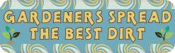 Gardeners Spread the Best Dirt Bumper Sticker