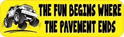 Fun Begins Where Pavement Ends Bumper Sticker