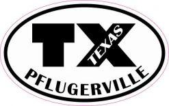 Oval TX Pflugerville Texas Sticker