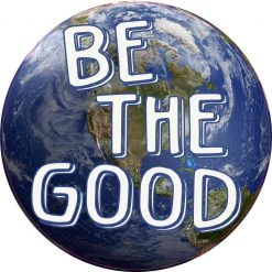 Be the Good in the World Sticker