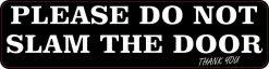 Do Not Slam Door Vinyl Sticker