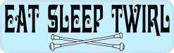 Eat Sleep Twirl Magnet