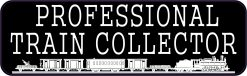 Professional Train Collector Vinyl Sticker