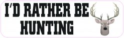 I'd Rather Be Hunting Vinyl Sticker