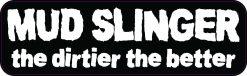 Mud Slinger Vinyl Sticker
