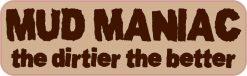 Mud Maniac Vinyl Sticker