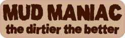 Mud Maniac Magnet