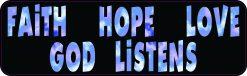 Faith Hope Love God Listens Magnet