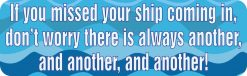 If You Missed Your Ship There Is Another Magnet