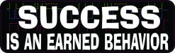 Success Is an Earned Behavior Vinyl Sticker