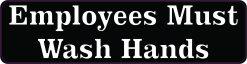Employees Must Wash Hands Vinyl Sticker