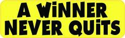 A Winner Never Quits Vinyl Sticker