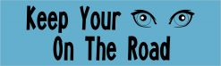 Keep Your Eyes on the Road Vinyl Sticker