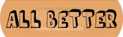 All Better Bandage Vinyl Sticker