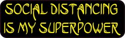 Social Distancing Is My Superpower Vinyl Sticker