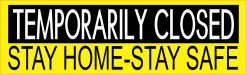 Stay Home Stay Safe Temporarily Closed Vinyl Sticker
