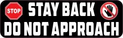 Stay Back Do Not Approach Vinyl Sticker