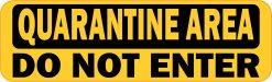 Do Not Enter Quarantine Area Magnet